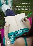 Practicando la escritura terapéutica (Aprender a ser)
