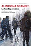 La herida perpetua: El problema de España y la regeneración del presente (Volumen independiente)