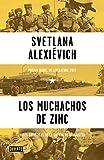 Los muchachos de zinc: Voces soviéticas de la guerra de Afganistán