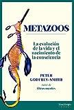 Metazoos: La evolución de la vida y el nacimiento de la consciencia
