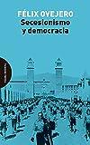 Secesionismo y democracia (ENSAYO)