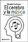El cerebro y la música: Emoción, creación e interpretación