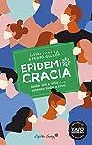 Epidemiocracia: Nadie está a salvo si no estamos todos a salvo (Ensayo)