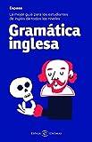 Gramática inglesa: La mejor guía para estudiantes de inglés de todos los niveles (Espasa Idiomas)