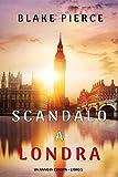 Scandalo a Londra (Un anno in Europa – Libro 5) (Italian Edition)