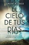 El cielo de tus días (Autores Españoles e Iberoamericanos)