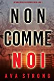 Non come noi (Un thriller dell'Agente FBI Ilse Beck—Libro 1) (Italian Edition)