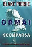 Ormai scomparsa (Un emozionante thriller di Laura Frost, agente dell'FBI — Libro 1) (Italian Edition)