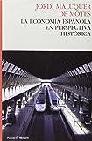 La Economía Española En Perspectiva Histórica (ENSAYO)