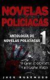 Novelas Policíacas: 12 Casos de Crímenes y Asesinatos Reales (Antología de Novelas Policíacas)