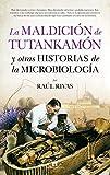 La maldición de Tutankamón y otras historias de la Microbiología (Divulgación Científica)