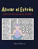 Aliviar el Estrés Libro de Colorear para Adultos: Libro perfecto para relajarse y reducir el estrés   Reserva para adultos y personas mayores   45 hermosas modelos para ti