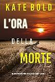 L'ora della morte (Un emozionante thriller di Alexa Chase—Libro 3) (Italian Edition)