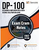 DP-100: Designing and Implementing a Data Science Solution on Azure : Exam Cram Notes (English Edition)