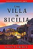 Una Villa in Sicilia: Cannoli con il Morto (Un giallo con cani e gatti – Libro 6) (Italian Edition)