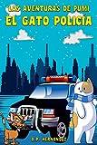 Las aventuras de Pumi, el Gato Policía: Novela infantil-juvenil. Lectura de 6-7 a 10-11 años.