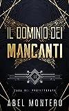 Il Dominio dei Mancanti: Saga del Protettorato - Libro III (Italian Edition)