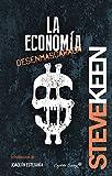 La economía desenmascarada (Colección Ensayo)