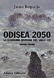 Odisea 2050: La economía mundial del siglo XXI (nueva edición) (Ensayo)