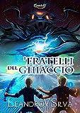 I Fratelli del Ghiaccio: Serie di Enerkry, Libro 1 (Italian Edition)