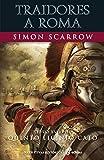 Traidores a Roma (XVIII): Libro XVIII de Quinto Licinio Cato (Serie Quinto Licinio Cato)