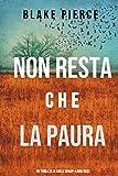 Non resta che la paura (Un thriller di Adele Sharp—Libro Dieci) (Italian Edition)