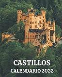 Calendario Castillos 2022: Libro calendario mensual 2022 con imágenes de castillos europeos
