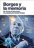 Borges y la memoria: De 'Funes el memorioso' a la neurona de Jennifer Aniston