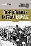 Crisis económicas en España, 1300-2012: Lecciones de la Historia (Alianza Ensayo)