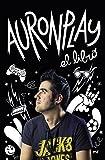 AuronPlay, el libro (Fuera de Colección)