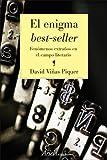 El enigma best-seller: Fenómenos extraños en el campo literario (ARIEL)