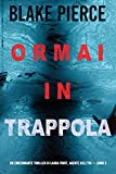 Ormai in trappola (Un Thriller di Laura Frost — Libro 3) (Italian Edition)