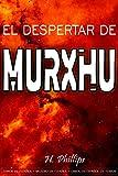 EL DESPERTAR DE MURXHU: Terror en español - Misterio en español - Libros en español de terror