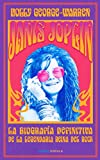 Janis Joplin: La biografía definitiva de la legendaria reina del rock (Música y cine)