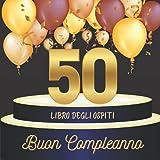 Libro degli ospiti 50 compleanno: Idea regalo, 70 pagine per la famiglia e gli amici (Mes livres d'or pour des évènements importants)