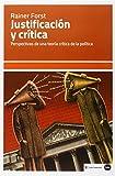 Justificación Y Crítica: Perspectivas de una teoría crítica de la política (ensayos (en coedición con CLAVE INTELECTUAL))