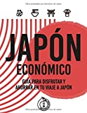 JAPÓN ECONÓMICO: Guía para disfrutar y ahorrar en tu viaje a Japón