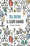 El cuerpo humano: Guía para ocupantes (OTROS NO FICCIÓN)