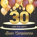 Libro degli ospiti 30 compleanno: Idea regalo, 70 pagine per la famiglia e gli amici (Mes livres d'or pour des évènements importants)