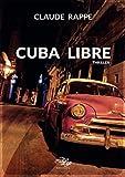 Cuba Libre: Thriller (French Edition)
