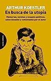 En Busca De La Utopía: Memorias, novelas y ensayos políticos
