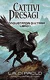 Cattivi Presagi: I Conquistatori di K'Tara, Libro Primo (Italian Edition)
