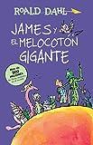 James y el melocoton gigante / James and the Giant Peach: COLECCIoN DAHL: Colección Dahl (Alfaguara clasicos)
