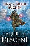 Failure of Descent (FALLEN GODS' WAR Book 2) (English Edition)