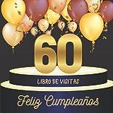 Libro de visitas 60 cumpleaños: Idea de regalo, 70 páginas para la familia y los amigos (Mes livres d'or pour des évènements importants)