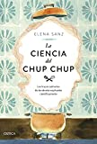 La ciencia del chup chup: Los trucos culinarios de las abuelas explicados científicamente (Drakontos)