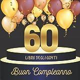 Libro degli ospiti 60 compleanno: Idea regalo, 70 pagine per la famiglia e gli amici (Mes livres d'or pour des évènements importants)