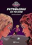 Las Amazonas CF: Futboleras en peligro (Castellano - A PARTIR DE 10 AÑOS - PERSONAJES Y SERIES - Futbolmanía)