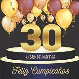 Libro de visitas 30 cumpleaños: Idea de regalo, 70 páginas para la familia y los amigos (Mes livres d'or pour des évènements importants)