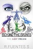 Libro recomendable: PROYECTO BTS: THE LAST DREAM: La novela fantástica Proyecto Beyond The Saints: El último Sueño